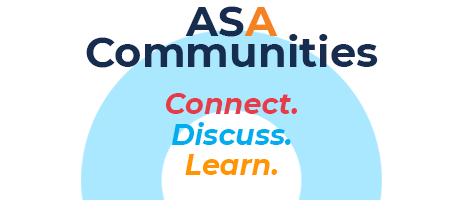 ASA Communities: Connect, Learn, Discuss