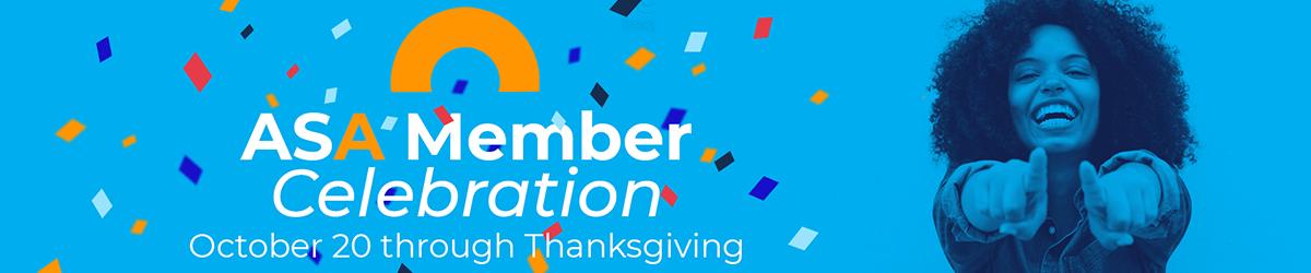 ASA Member Celebration - October 20 through Thanksgiving