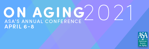 On Aging 2021 - ASA's Annual Conference - Call for Proposals Now Open