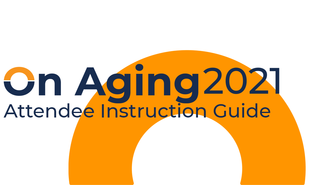 On Aging 2021 Instruction Guide for Attendees
