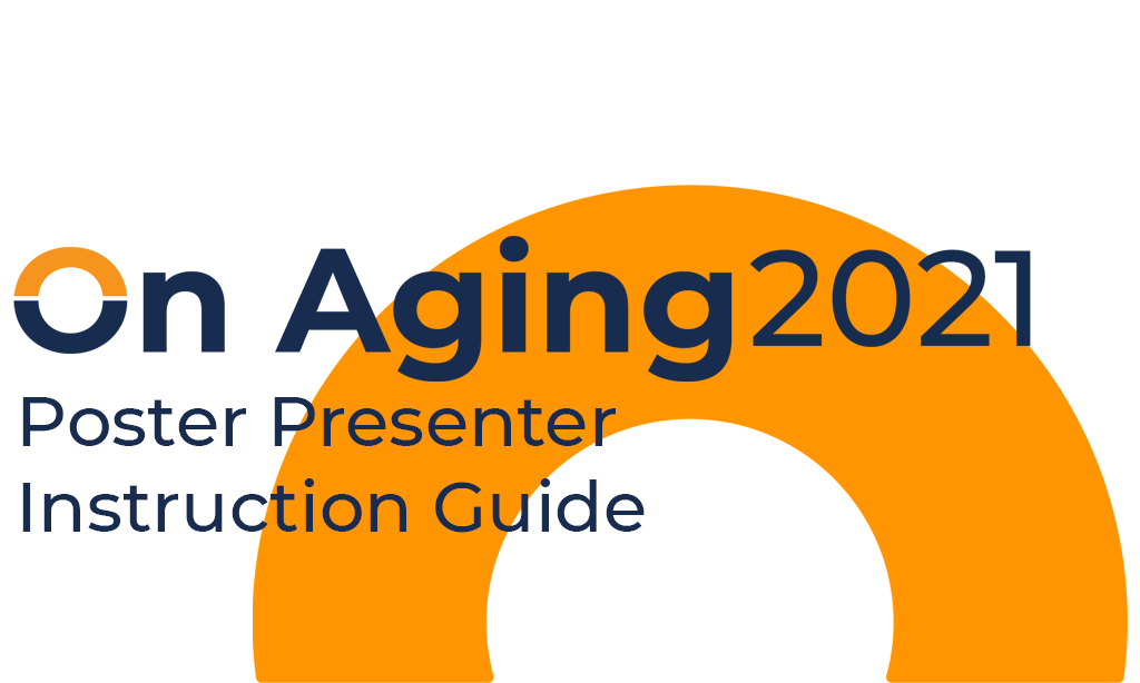 Instruction Guide of On Aging 2021 Poster Presenters